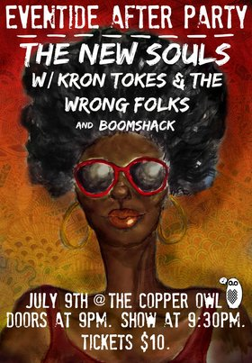 THE OFFICIAL EVENTIDE AFTER PARTY FEATURING: The New Souls, Kron Tokes and The Wrong Folks, Boomshack @ Copper Owl Jul 9 2015 - Apr 7th @ Copper Owl
