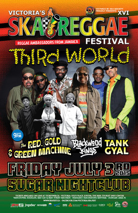 Victoria Ska & Reggae Fest Day Three: Funky Reggae Party: Third World, The Red, Gold and Green Machine, Blackwood Kings, Tank Gyal @ Capital Ballroom Jul 3 2015 - Dec 6th @ Capital Ballroom
