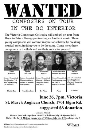 Wanted Composers Tour kick-off concert with the Victoria Composers Collective: Nathan Friedman, Clarinet, Christopher Reiche, Toy Piano, Lynne Penhale, Trombone/Voice, Dave Riedstra, Electric Bass, Maria Eduarda Mendes Martins, Piano/Conductor @ St. Mary's Anglican Church Jun 26 2015 - Jun 6th @ St. Mary's Anglican Church