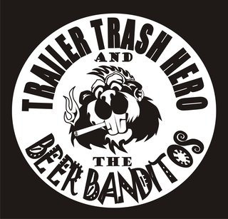 Trailer Trash Hero & The Beer Banditos