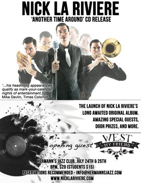 CD Release: Nick La Riviere 'Another Time Around': Nick La Riviere Band, West My Friend @ Hermann's Jazz Club Jul 24 2015 - Aug 7th @ Hermann's Jazz Club
