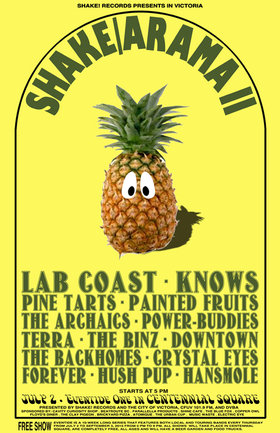 SHAKE/ARAMA II at CENTENNIAL SQUARE with: Lab Coast, Knows, PINE TARTS, Painted Fruits, The Archaics, POWER-BUDDIES, Terra, The Binz, The Backhomes, Downtown, CRYSTAL EYES, Hush Pup, HANSMOLE @ Centennial Square Jul 2 2015 - Feb 24th @ Centennial Square