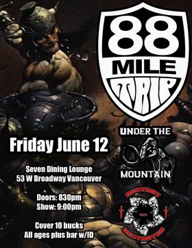 88 Mile Trip, Under the Mountain, Destroy the Destroyer  @ Seven Dining Lounge Jun 12 2015 - Oct 16th @ Seven Dining Lounge