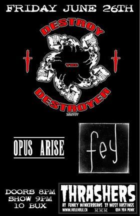 Destroy the Destroyer , Opus Arise, Fey @ Funky Winker Beans Jun 26 2015 - Oct 17th @ Funky Winker Beans