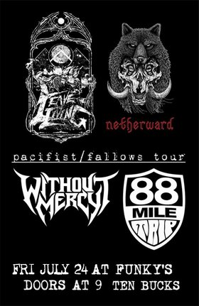 Without Mercy, Netherwind, Leave the Living, 88 Mile Trip @ Funky Winker Beans Jul 24 2015 - Jul 3rd @ Funky Winker Beans