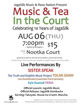 Music and Tea in the Court: Sister Speak, The Truth and Dolphin Project, Tolan Shaw, LISA SWEETBROOK, Kyle McNicol, DJ Perks @ Nootka Court Aug 6 2015 - Apr 22nd @ Nootka Court