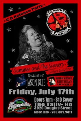 Summer and the Sinners CD release with special guest Jason Buie: Summer and The Sinners, Jason Buie @ Tally Ho Sports Bar and Grill Jul 17 2015 - Sep 25th @ Tally Ho Sports Bar and Grill