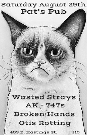 Wasted Strays, AK-747s, The Broken Hands, Otis Rotting @ Pat's Pub Aug 29 2015 - Aug 21st @ Pat's Pub