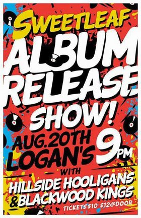 SweetLeaf CD Release Party: Sweet Leaf, Hillside Hooligans, Blackwood Kings @ Logan's Pub Aug 20 2015 - Jun 26th @ Logan's Pub