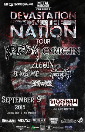 Devastation on the Nation, Co-Headlining Tour: Origin, Krisiun, Aeon, Alterbeast, Soreption, Ingested @ Rickshaw Theatre Sep 9 2015 - Oct 17th @ Rickshaw Theatre
