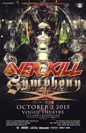 Overkill, SYMPHONY X @ The Vogue Theatre Oct 2 2015 - May 28th @ The Vogue Theatre