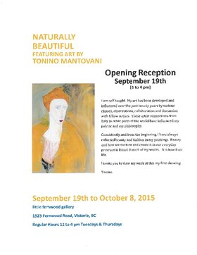 NATURALLY BEAUTIFUL BY MANTOVANI: TONINO MANTOVANI @ Little Fernwood Gallery Sep 19 2015 - Mar 4th @ Little Fernwood Gallery