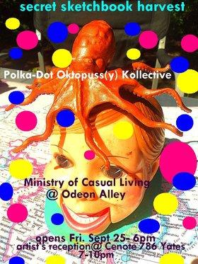 POlka-Dot Oktopuss(y) Kollective : Secret Sketchbook Harvest - Oct 26th @ Odeon Alley