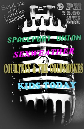 A night of EPIC creative rock with visuals by PHOTON: Spaceport Union, Courtney and the Gold Smokes, SEXWEATHER, Kids Today @ The Cambie at the  Esquimalt Inn Sep 12 2015 - Mar 31st @ The Cambie at the  Esquimalt Inn