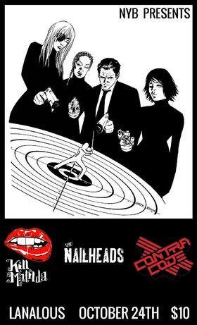 Kill Matilda, THE NAILHEADS, Contra Code @ LanaLou's Oct 24 2015 - May 28th @ LanaLou's