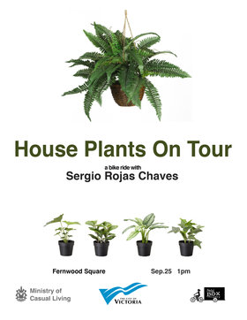 House Plants on Tour: A bike ride with Sergio Rojas Chaves - Oct 26th @ Fernwood square and surrounding areas
