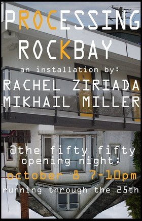 Processing Rockbay an installation by:: Rachel Ziriada, Mikhail Miller @ the fifty fifty arts collective Oct 8 2015 - Mar 23rd @ the fifty fifty arts collective