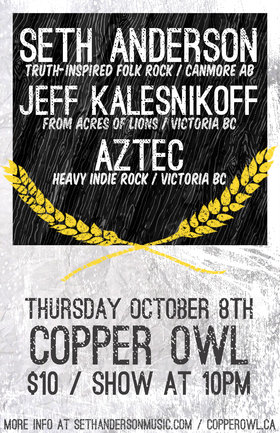 AZTEC, Jeff Kalesnikoff, Seth Anderson @ Copper Owl Oct 8 2015 - Aug 10th @ Copper Owl