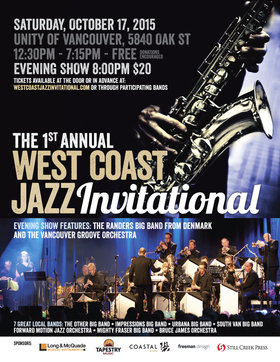WEST COAST JAZZ INVITATIONAL: Randers Big Band, Vancouver Groove Orchestra, The Other Big Band, Forward Motion Jazz Orchestra, Impressions, Urbana Big Band, South Van Big Band, Mighty Fraser Big Band, Bruce James Orchestra @ Unity of Vancouver Oct 17 2015 - Nov 17th @ Unity of Vancouver