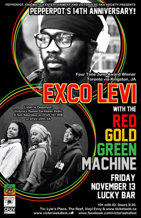 PEPPERPOT'S 14TH ANNIVERSARY BASH WITH 4X JUNO WINNER EXCO LEVI + THE RED, GOLD AND GREEN MACHINE & TANK GYAL!: EXCO LEVI , The Red, Gold and Green Machine, Tank Gyal @ Lucky Bar Nov 13 2015 - Jan 26th @ Lucky Bar