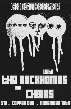 The Backhomes, GHOSTKEEPER, Chairs @ Copper Owl Nov 12 2015 - Feb 24th @ Copper Owl