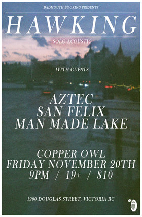 Hawking, AZTEC, San Felix, Man Made Lake @ Copper Owl Nov 20 2015 - Aug 10th @ Copper Owl
