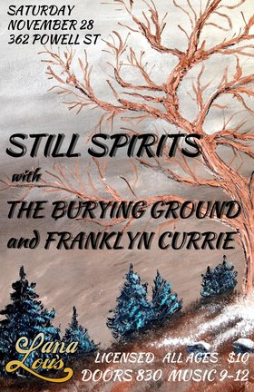 The Still Spirits, The Burying Ground, Franklyn Currie @ LanaLou's Nov 28 2015 - Nov 26th @ LanaLou's