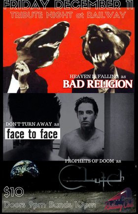 NYB TRIBUTE NIGHT: Heaven is Falling (BAD RELIGION), Prophets of Doom (CLUTCH), Don't Turn Away  (FACE II FACE) @ Railway Club Dec 11 2015 - Nov 26th @ Railway Club