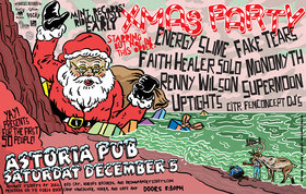Mint Records' Ridiculously Early Xmas Party: Monomyth, Renny Wilson, Energy Slime, Faith Healer, Fake Tears, Supermoon, Uptights @ The Astoria  Dec 5 2015 - Jan 17th @ The Astoria