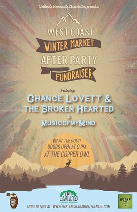 Oaklands West Coast Winter Market After-Party & Fundraiser!: Chance Lovett and the Broken Hearted, musicofmymind @ Copper Owl Nov 28 2015 - Sep 20th @ Copper Owl
