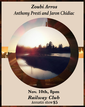 Zoubi Arros, Anthony Presti, Jaron Chidiac @ Railway Club Nov 10 2015 - Aug 6th @ Railway Club