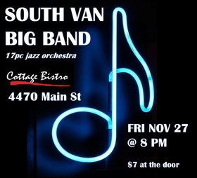 South Van Big Band @ Cottage Bistro Nov 27 2015 - Nov 17th @ Cottage Bistro