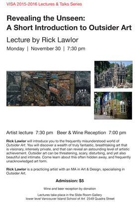 Revealing the Unseen: A Short Introduction to Outsider Art: Rick Lawlor @ Slide Room Gallery, lower level, Vancouver Island School of Art Nov 30 2015 - Jan 16th @ Slide Room Gallery, lower level, Vancouver Island School of Art