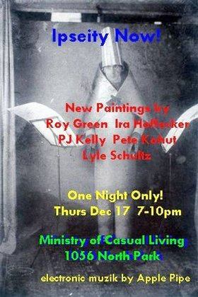 ipseity now : new paintings of chromatic exuberance - Oct 26th @ 1056A North Park St.