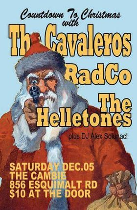 Countdown to Christmas with The Cavaleros RADco plus the Helletones: The Cavaleros, RADCO, The Helletones @ The Cambie at the  Esquimalt Inn Dec 5 2015 - Mar 31st @ The Cambie at the  Esquimalt Inn
