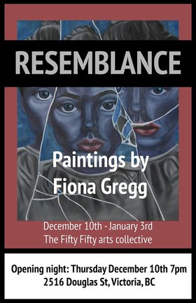 Resemblance: Paintings by Fiona Gregg: Fiona Gregg @ the fifty fifty arts collective Dec 10 2015 - Jun 25th @ the fifty fifty arts collective