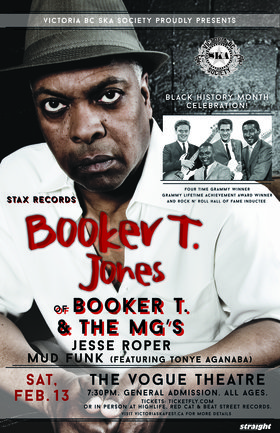 BOOKER T. JONES (of Booker T. & the M.G.'s) - Black History Month Celebration: Booker T. Jones, Jesse Roper, Mud Funk  (featuring Tonye Aganaba) @ The Vogue Theatre Feb 13 2016 - Mar 29th @ The Vogue Theatre