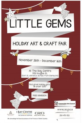 Little Gems: Holiday Art and Craft Fair @ The Bay Centre - 1150 Douglas St. Unit 228C (Fort St. Entrance) Nov 26 2015 - Jan 27th @ The Bay Centre - 1150 Douglas St. Unit 228C (Fort St. Entrance)