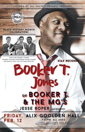 BOOKER T. JONES (of Booker T. & the M.G.'s) - Black History Month Celebration - SOLD OUT: Booker T. Jones, Jesse Roper @ Alix Goolden Performance Hall Feb 12 2016 - Sep 26th @ Alix Goolden Performance Hall