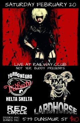 HELTA SKELTA  (Turbonegro Tribute), The Toxiks, Red Circle, Lardhorse @ Railway Club Feb 20 2016 - Feb 24th @ Railway Club