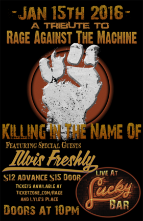 Killing In The Name Of, Illvis Freshly @ Lucky Bar Jan 15 2016 - May 30th @ Lucky Bar