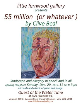 55 million (or whatever): Clive Beal @ Little Fernwood Gallery Dec 20 2015 - Mar 4th @ Little Fernwood Gallery