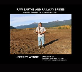 Raw Earths and Railway Spikes: Amidst Ghosts of Future History: Jeffrey Wynne @ the fifty fifty arts collective Jan 7 2016 - Jun 25th @ the fifty fifty arts collective