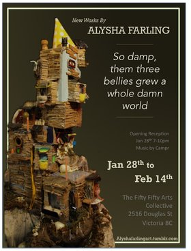 So Damp Them Three Bellies Grew a Whole Damn World: Alysha Farling @ the fifty fifty arts collective Jan 28 2016 - Jun 25th @ the fifty fifty arts collective