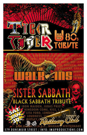 TIGER TIGER (80s Tribute), The Walk-Ins, Sister Sabbath @ Railway Club Jan 30 2016 - Feb 24th @ Railway Club