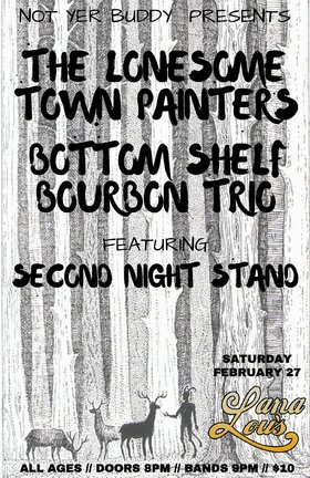 The Lonesome Town Painters, The Bottom Shelf Bourbon Trio, Second Night Stand @ LanaLou's Feb 27 2016 - Nov 26th @ LanaLou's