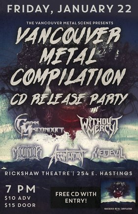 Vancouver Metal Compilation CD Release Party: Gross Misconduct, Without Mercy, Mournir, Assimilation, Medevil @ Rickshaw Theatre Jan 22 2016 - Jul 3rd @ Rickshaw Theatre