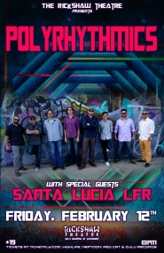 Polyrhythmics, Santa Lucia LFR @ Rickshaw Theatre Feb 12 2016 - Jul 14th @ Rickshaw Theatre