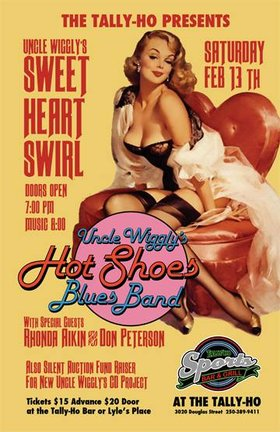 Sweet Heart Swirl: Uncle Wigglys Hot Shoes Blues Band, Don Peterson, Rhonda Aikin, Mark Comerford, Andy Graffiti, Brent Hutchinson, Dave Rowse, Norm Piercy, Hank Leonhardt @ Tally Ho Sports Bar and Grill Feb 13 2016 - Jan 23rd @ Tally Ho Sports Bar and Grill