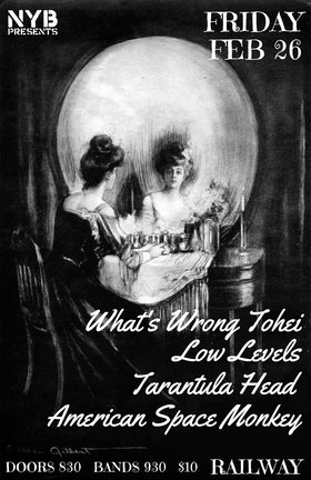 What's Wrong Tohei?, Low Levels, Tarantula Head, American Space Monkey @ Railway Club Feb 26 2016 - Feb 24th @ Railway Club